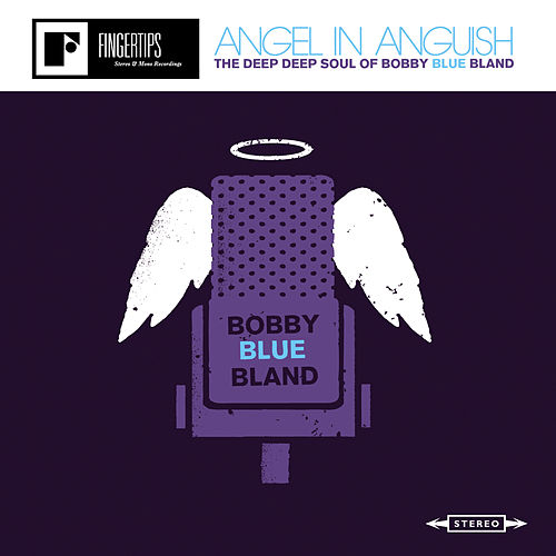 Play & Download Angel in Anguish by Bobby Blue Bland | Napster