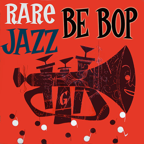 Play & Download Rare Bebop Jazz by Various Artists | Napster