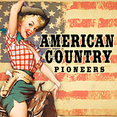 American County Pioneers by Various Artists