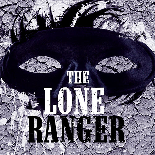 Play & Download The Lone Ranger by Various Artists | Napster