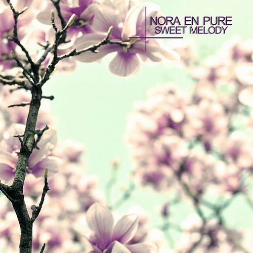 Play & Download Sweet Melody by Nora En Pure | Napster