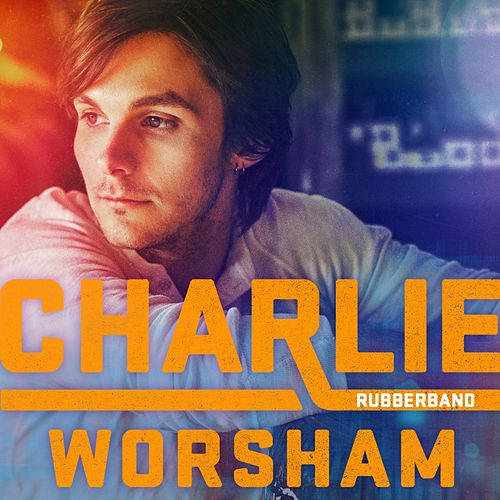 Play & Download Rubberband by Charlie Worsham | Napster