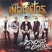 Play & Download Los Psychos Del Corrido Los Psicópatas by Los Inquietos Del Norte | Napster