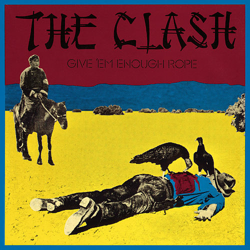 Give 'Em Enough Rope by The Clash