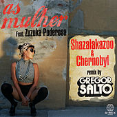 Play & Download As Mulher by Shazalakazoo | Napster