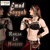 Play & Download Raksa La Habibi by Emad Sayyah | Napster