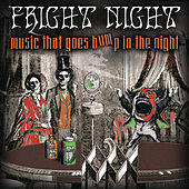 Play & Download Fright Night - Music That Goes Bump In The Night by Various Artists | Napster