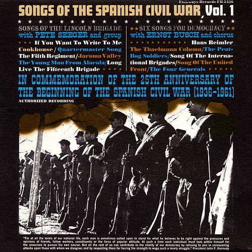 Play & Download Songs Of The Spanish Civil War, Vol. 1: Songs Of The Lincoln Brigade, Six Songs For Democracy by Various Artists | Napster