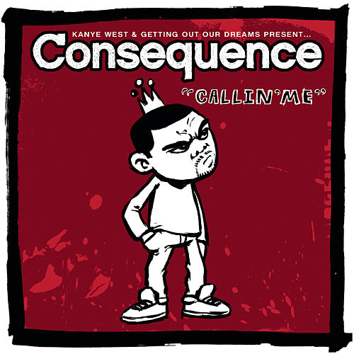 Play & Download Callin' Me (Clean Version) by Consequence | Napster