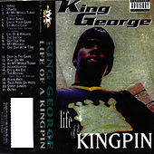 Life Of A Kingpin by King George