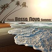 Play & Download Fresh Bossa Nova Summer (Brazilian Music On The Beach) by Various Artists | Napster