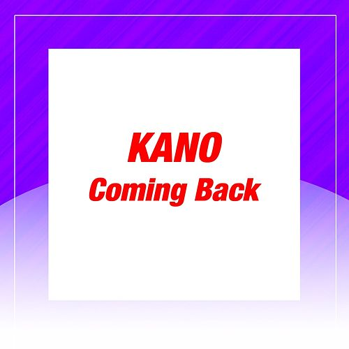 Play & Download Coming Back by Kano | Napster