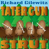 Play & Download Tater Gun Strut by Richard Gilewitz | Napster