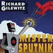 Play & Download Mister Sputnik by Richard Gilewitz | Napster