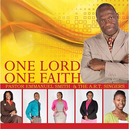 One Lord One Faith by Pastor Emmanuel Smith