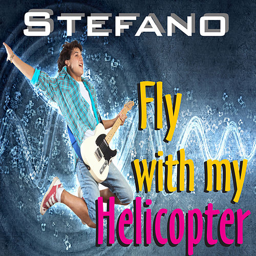 Play & Download Fly With My Helicopter by Stefano | Napster