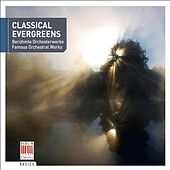 Play & Download Classical Evergreens (Famous Orchestral Works) by Various Artists | Napster