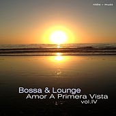 Play & Download Bossa & Lounge Amor a Primera Vista, Vol.4 by Various Artists | Napster