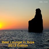 Play & Download Best Lounge in Ibiza (2013 Edition) by Various Artists | Napster