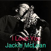 Play & Download I Love You by Jackie McLean | Napster