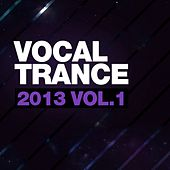Play & Download Vocal Trance 2013 Vol.1 - EP by Various Artists | Napster