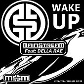 Play & Download Wake Up by Main$treaM | Napster