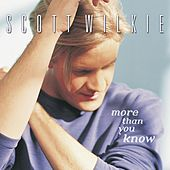 Play & Download More Than You Know by Scott Wilkie | Napster