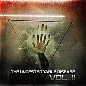 Play & Download The Undestroyable Disease Vol. II by Various Artists | Napster