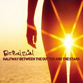 Halfway Between the Gutter and the Stars de Fatboy Slim