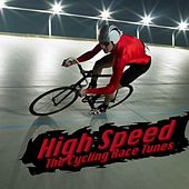 Play & Download High Speed - The Cycling Race Tunes by Various Artists | Napster