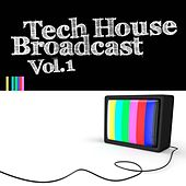 Tech House Broadcast, Vol. 1 by Various Artists