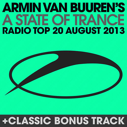 Play & Download A State Of Trance Radio Top 20 - August 2013 (Including Classic Bonus Track) by Various Artists | Napster