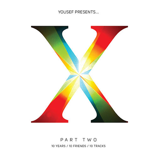 Play & Download Yousef Presents Circus X, Pt. Two by Various Artists | Napster