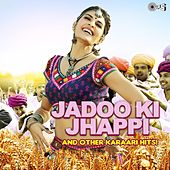 Play & Download Jadoo Ki Jhappi and Other Karaari Hits! by Various Artists | Napster