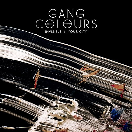 Invisible in Your City by Gang Colours