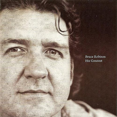 His Greatest by Bruce Robison