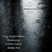 Play & Download City Night Rain: Relaxing White Noise Sleep Aid by Relaxnosis | Napster