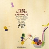Play & Download Strong Place by Ingrid Laubrock | Napster