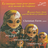 Play & Download Russian Piano Music and The World of Childhood by Christian Favre | Napster