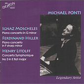 Play & Download Moscheles & Hiller & Litolff: Piano Concerto by Michael Ponti | Napster