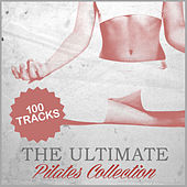The Ultimate Pilates Collection by Various Artists