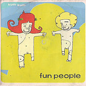 Play & Download Kum Kum by Fun People | Napster