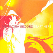 Start Here by The Gloria Record