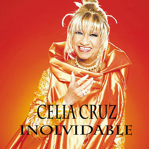 Play & Download Inolvidable by Celia Cruz | Napster