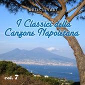 I classici della canzone napoletana - Vol. 7 by Various Artists