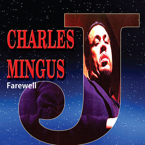 Farewell by Charles Mingus