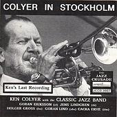 Play & Download Ken Colyer in Stockholm - Ken's Last Recording by Ken Colyer | Napster