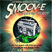 Play & Download Rappin' Robot by Smoov-e | Napster