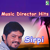 Play & Download Music Director Hits - Sirpi by Various Artists | Napster