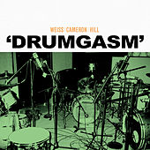 Play & Download Drumgasm by Weiss Cameron Hill | Napster